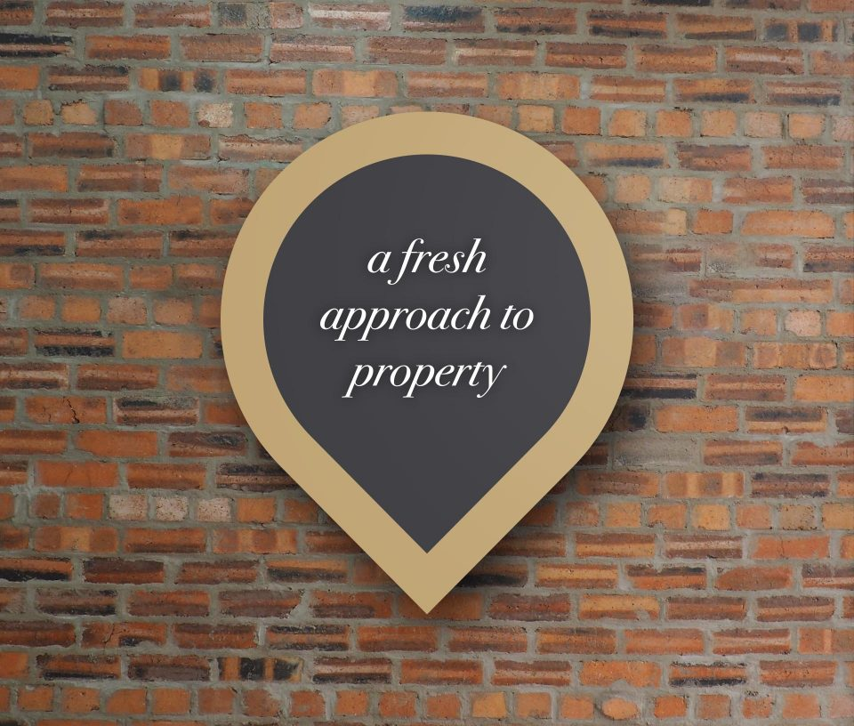 a fresh approach to property